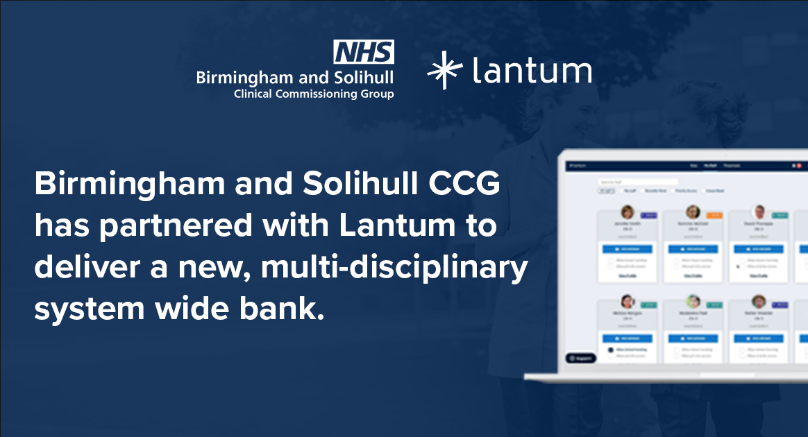 Birmingham and Solihull CCG partner with Lantum to build new, multidisciplinary staff bank