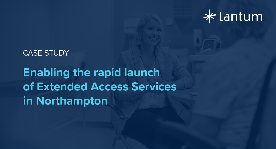 Enabling the rapid launch of Extended Access Services in Northampton