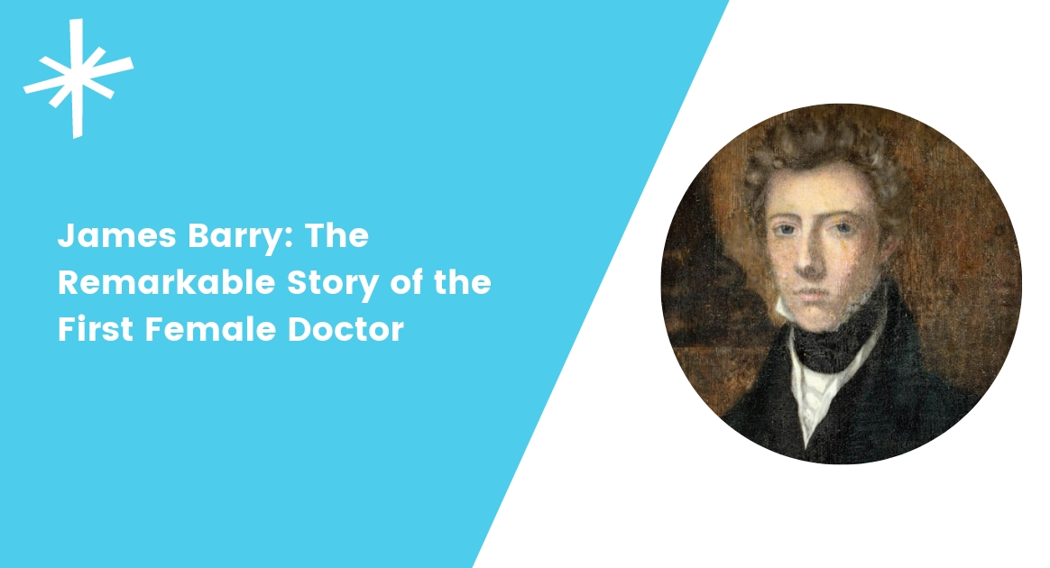 James Barry_ The Remarkable Story of the First Female Doctor