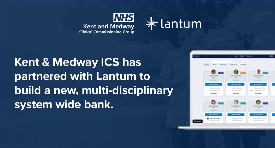 Kent and Medway has partnered with Lantum to launch a new, multi-disciplinary, system-wide staff bank.