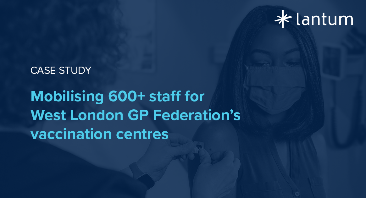 Mobilising 600+ staff for West London GP Federation's vaccination centres